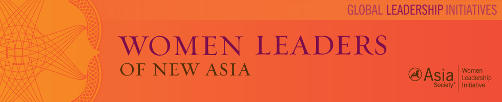 Asia Society | Women Leaders of New Asia